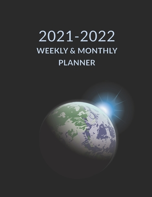 2021 2022 Weekly & Monthly Planner: Earth Planet Space Cover, Academic Planner Mid-Year July 2021 to June 2022, Agenda Calendar Organizer Cover Image