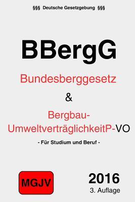 Bundesberggesetz: BBergG und VO zur Umweltverträglichkeitprüfung Cover Image