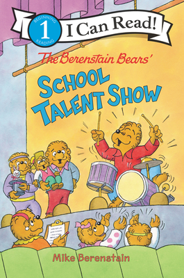 The Berenstain Bears' School Talent Show (I Can Read Level 1) Cover Image