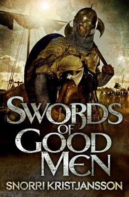 Cover for Swords of Good Men (The Valhalla Saga #1)