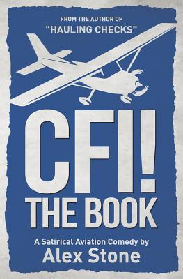 Cfi! the Book: A Satirical Aviation Comedy Cover Image