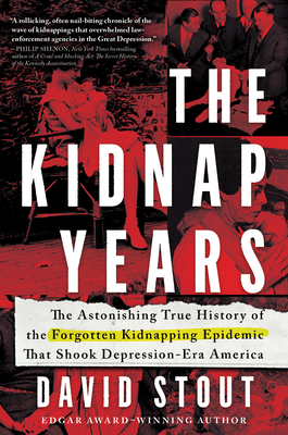 The Kidnap Years: The Astonishing True History of the Forgotten Kidnapping Epidemic That Shook Depression-Era America Cover Image