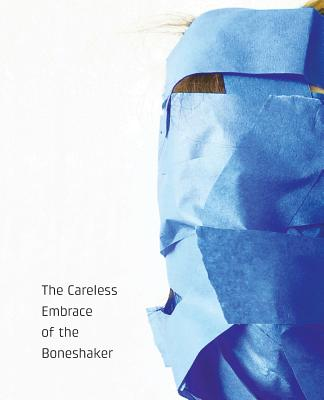 The Careless Embrace of the Boneshaker Cover