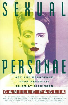 Sexual Personae: Art & Decadence from Nefertiti to Emily Dickinson Cover Image