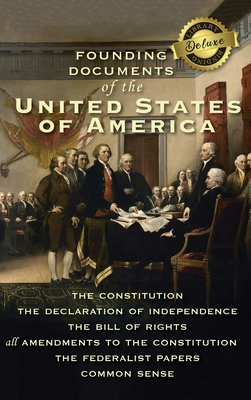 Founding Documents of the United States of America: The Constitution, the Declaration of Independence, the Bill of Rights, all Amendments to the Const Cover Image