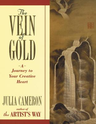 The Vein of Gold: A Journey to Your Creative Heart (Artist's Way) Cover Image