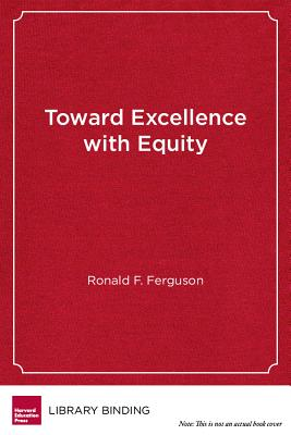 Toward Excellence with Equity: An Emerging Vision for Closing the Achievement Gap Cover Image