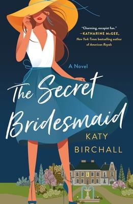 The Secret Bridesmaid: A Novel Cover Image