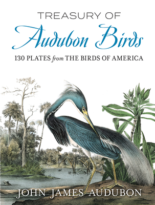 Treasury of Audubon Birds: 130 Plates from the Birds of America Cover Image