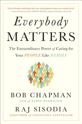 Everybody Matters: The Extraordinary Power of Caring for Your People Like Family Cover Image