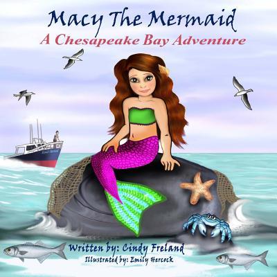 Macy the Mermaid: A Chesapeake Bay Adventure Cover Image