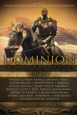 Dominion: An Anthology of Speculative Fiction from Africa and the African Diaspora Cover Image