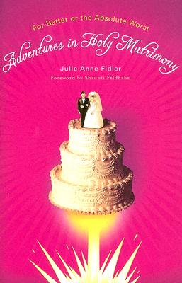 Adventures in Holy Matrimony Cover