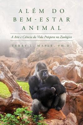 Além do Bem-Estar Animal: A Arte e Ciência da Vida Próspera no Zoológico Cover Image