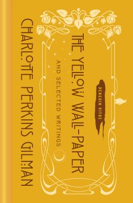 The Yellow Wall-Paper and Selected Writings (Penguin Vitae) Cover Image