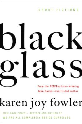Black Glass: Short Fictions Cover Image