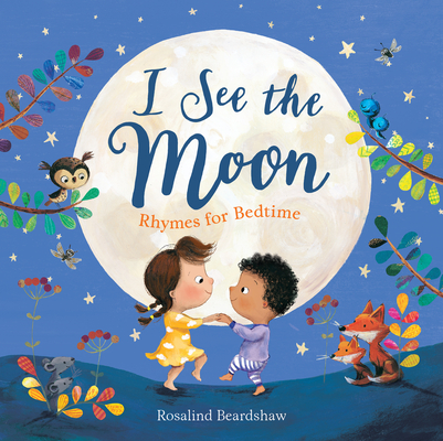 I See the Moon: Rhymes for Bedtime Cover Image