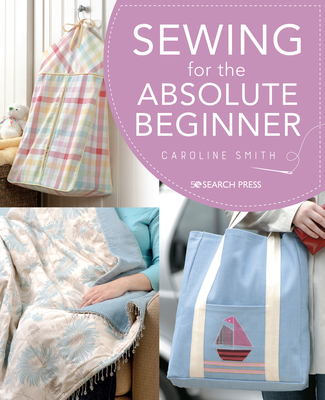 Sewing for the Absolute Beginner Cover Image