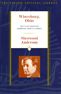 Winesburg, Ohio: Text and Criticism (Viking Critical Library) Cover Image