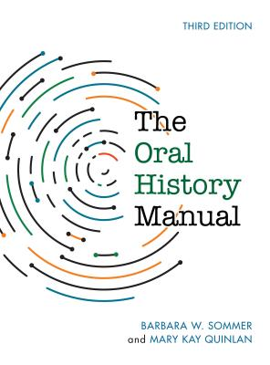 The Oral History Manual, Third Edition (American Association for State and Local History) Cover Image