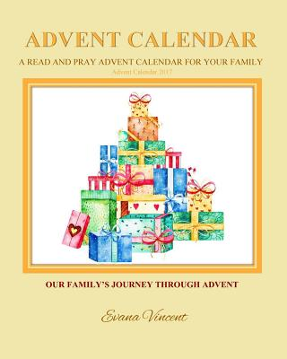 Our Family's Journey Through Advent Advent Calendar 2017: A Read and Pray Advent Calendar for Your Family Advent Calendars for Families and Advent Boo Cover Image