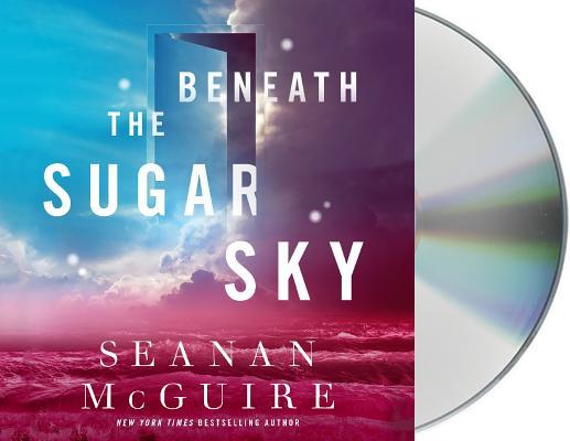 Beneath the Sugar Sky (Wayward Children #3) Cover Image