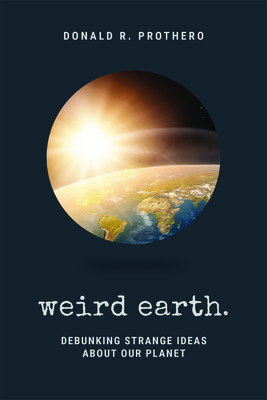 Weird Earth: Debunking Strange Ideas about Our Planet Cover Image