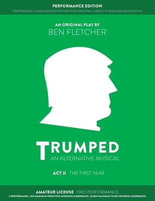 TRUMPED (An Alternative Musical) Act II Performance Edition: Amateur Two Performance Cover Image
