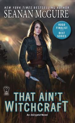 That Ain't Witchcraft (InCryptid #8) Cover Image