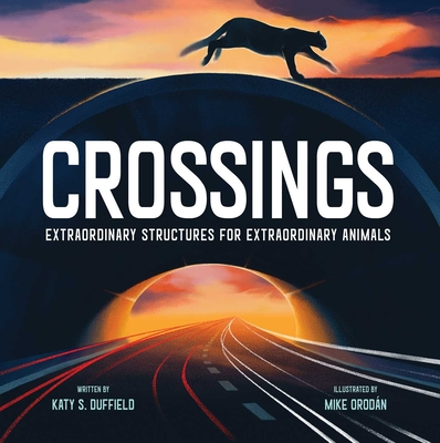 Crossings: Extraordinary Structures for Extraordinary Animals Cover Image