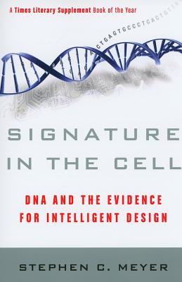 Signature in the Cell: DNA and the Evidence for Intelligent Design Cover Image