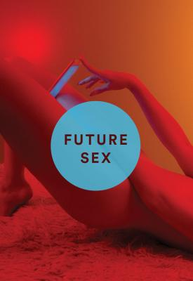 Future Sex: A New Kind of Free Love Cover Image