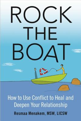 Rock the Boat: How to Use Conflict to Heal and Deepen Your Relationship Cover Image