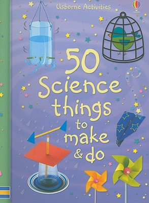 50 Science Things to Make & Do Cover Image