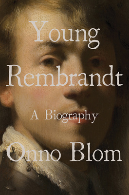 Young Rembrandt: A Biography Cover Image