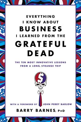 Everything I Know about Business I Learned from the Grateful Dead Cover