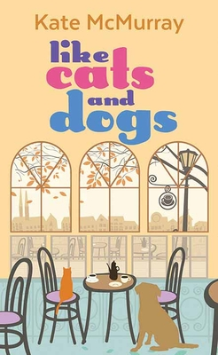 Like Cats and Dogs: Whitman Street Cat Cafe Cover Image
