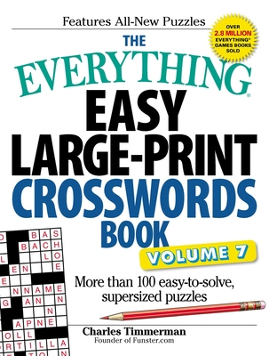 The Everything Easy Large-Print Crosswords Book, Volume 7: More Than 100 Easy-to-solve, Supersized Puzzles (Everything®) Cover Image