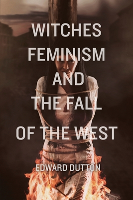 Witches, Feminism, and the Fall of the West Cover Image