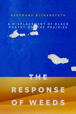The Response of Weeds: A Misplacement of Black Poetry on the Prairies Cover Image