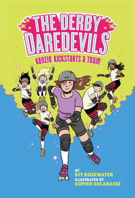 The Derby Daredevils: Kenzie Kickstarts a Team: (The Derby Daredevils Book #1) Cover Image