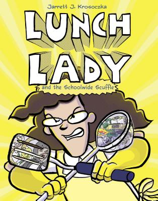 Lunch Lady and the Schoolwide Scuffle Cover