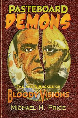 Pasteboard Demons: The Art & Ruckus of Bloody Visions Cover Image