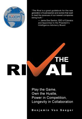 The Rival: Play the Game, Own the Hustle, Power in Competition