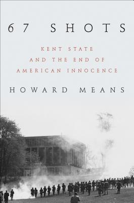 67 Shots: Kent State and the End of American Innocence Cover Image