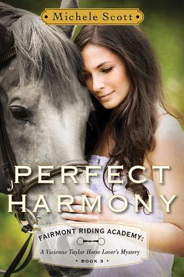 Perfect Harmony (Fairmont Riding Academy: A Vivienne Taylor Horse Lover's Mystery #3) Cover Image