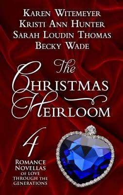 The Christmas Heirloom: Four Romance Novellas of Love Through the Generations Cover Image