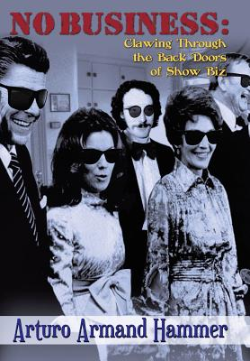 No Business: Clawing Through the Back Doors of Show Biz Cover Image