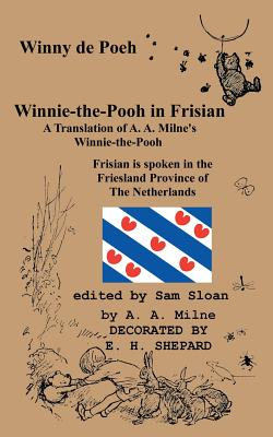 Winny de Poeh Winnie-the-Pooh in Frisian A Translation of A. A. Milne's Winnie-the-Pooh into Frisian Cover Image