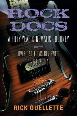 Rock Docs: A Fifty-Year Cinematic Journey, 1964-2014 Cover Image